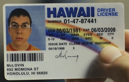 The best fake id to get into a bar or restaurant. McLovin id will not fail you.